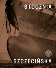 okładka Stocznia Szczecińska, Książka | Dąbrowski Ryszard, Mateusz Lipko, Miedziński Paweł