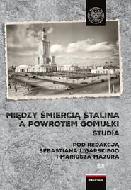 okładka Między śmiercią Stalina a powrotem Gomułki Polska 1953-1956 Studia, Książka |