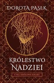 okładka Królestwo nadziei, Książka | Pasek Dorota