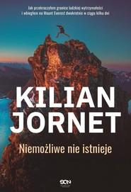 okładka Kilian Jornet. Niemożliwe nie istnieje, Książka   Kilian Jornet