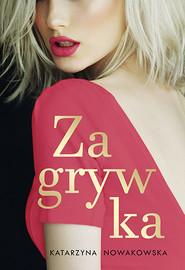 okładka Zagrywka, Książka | Nowakowska Katarzyna