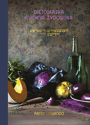 okładka Dietojarska kuchnia żydowska (wyd. 2021), Książka | Fania Lewando