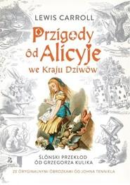 okładka Przigody ôd Alicyje we Kraju Dziwow, Książka | Lewis Caroll