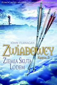 okładka Zwiadowcy 3 Ziemia skuta lodem, Książka | John Flanagan