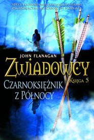 okładka Zwiadowcy 5 Czarnoksiężnik z Północy, Książka | John Flanagan