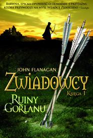 okładka Zwiadowcy 1 Ruiny Gorlanu, Książka | John Flanagan