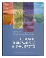 okładka Definiowanie i profilowanie pojęć w (etno)lingwistyce, Książka | Stanisława Niebrzegowska-Bartmińska