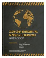 okładka Zagrożenia bezpieczeństwa w procesach globalizacji. Zagrożenia polityczne, Książka |