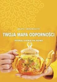 okładka Twoja mapa odporności, Książka   Beata  Abramczyk