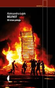 okładka Belfast 99 ścian pokoju, Książka   Aleksandra Łojek