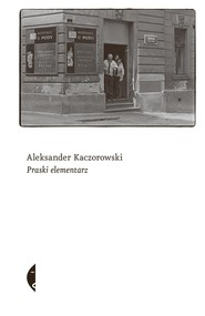 okładka Praski elementarz, Książka | Aleksander Kaczorowski