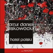 okładka Hotel polski, Książka | Artur Daniel  Liskowacki