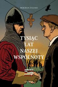 okładka Tysiąc lat naszej wspólnoty, Książka | Zaleski Wojciech