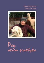 okładka Psy okiem praktyka, Książka | Pawlaczyk Przemysław