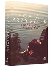 okładka Droga, którą przeszłam, Książka | Agata Przybyłek