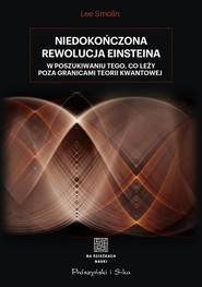 okładka Niedokończona rewolucja Einsteina W poszukiwaniu tego, co leży poza granicami teorii kwantowej, Książka | Lee Smolin