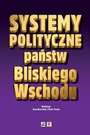 okładka Systemy polityczne państw Bliskiego Wschodu, Książka |