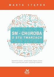okładka SM Choroba o stu twarzach, Książka | Marta Stąpor