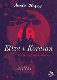 okładka Eliza i Kordian kontra Dziadek Wampir, Książka | Amelia  Długosz
