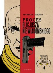 okładka Proces Eligiusza Niewiadomskiego, Książka   Kijeński Stanisław