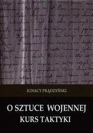 okładka O sztuce wojennej Kurs taktyki, Książka | Ignacy Prądzyński