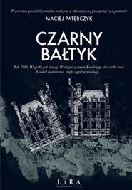 okładka Czarny Bałtyk, Książka | Paterczyk Maciej