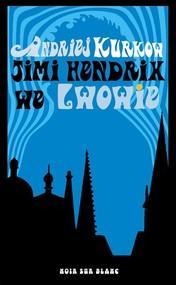 okładka Jimi Hendrix we Lwowie, Książka | Andriej Kurkow