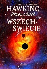 okładka Przewodnik po Wszechświecie, Książka | Lucy Hawking, Stephen Hawking