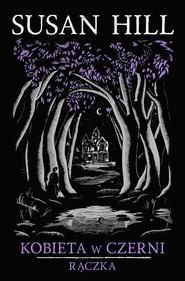 okładka Kobieta w czerni Rączka, Książka | Susan Hill