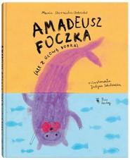 okładka Amadeusz Foczka ale z głową bobra, Książka | Sternicka-Urbanke Maria