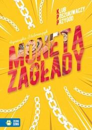 okładka Klub Poszukiwaczy Przygód Moneta Zagłady, Książka | Agnieszka Stelmaszyk