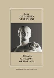 okładka Fontes Historiae Antiquae XLIX: Lex de imperio Vespasiani, Książka | Kłodziński Karol, Paweł Sawiński