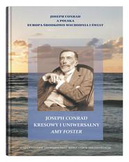 okładka Joseph Conrad kresowy i uniwersalny: Amy Foster, Książka |