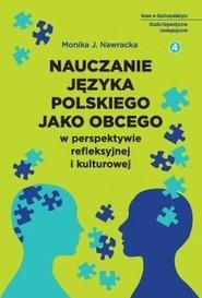 okładka Nauczanie języka polskiego jako obcego w perspektywie refleksyjnej i kulturowej, Książka | Monika Nawracka