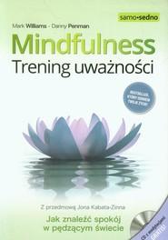 okładka Mindfulness Trening uważności z płytą CD, Książka   Mark Williams, Danny Penman