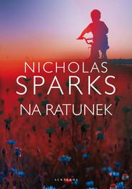 okładka Na ratunek, Ebook | Nicholas Sparks