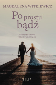 okładka Po prostu bądź, Ebook | Magdalena Witkiewicz