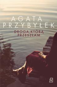 okładka Droga, którą przeszłam, Ebook | Agata Przybyłek