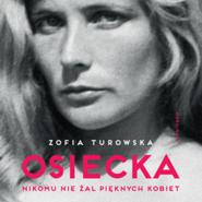okładka Osiecka. Nikomu nie żal pięknych kobiet, Audiobook | Zofia Turowska