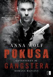 okładka Pokusa Gangstera, Książka   Anna Wolf