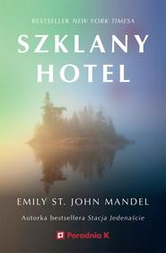okładka Szklany hotel, Ebook | Emily St. John Mandel