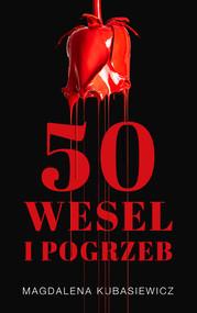 okładka 50 wesel i pogrzeb. , Ebook   Magdalena Kubasiewicz