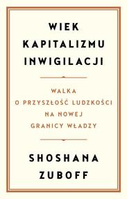 okładka Wiek kapitalizmu inwigilacji, Ebook | Zuboff Shoshana