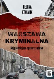 okładka Warszawa Kryminalna, Ebook | Helena Kowalik