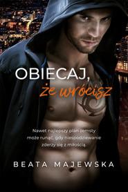 okładka Obiecaj, że wrócisz, Książka | Beata Majewska