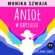 okładka Anioł w kapeluszu, Audiobook | Monika Szwaja