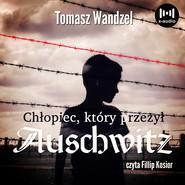 okładka Chłopiec, który przeżył Auschwitz, Audiobook | Tomasz Wandzel