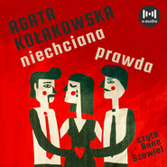okładka Niechciana prawda, Audiobook | Agata Kołakowska