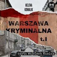 okładka Warszawa Kryminalna. Cz. 1, Audiobook | Helena Kowalik