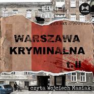 okładka Warszawa Kryminalna. Cz. 2, Audiobook | Helena Kowalik